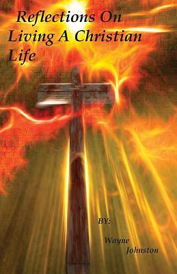 Picture of Reflections on Living a Christian Life