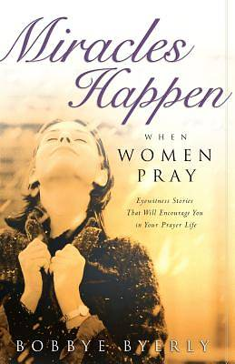 Picture of Miracles Happen When Women Pray