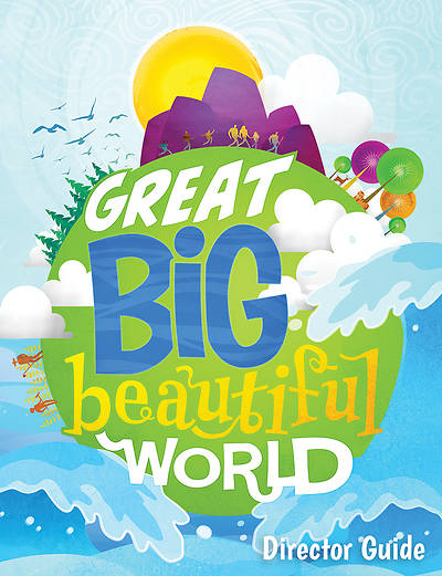 Picture of Vacation Bible School (VBS 2020) Great Big Beautiful World Director Guide