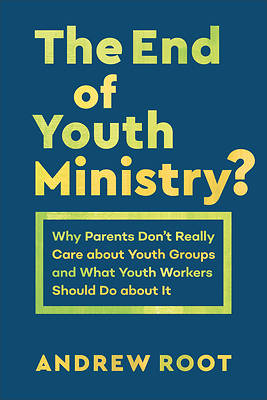 Picture of The End of Youth Ministry?