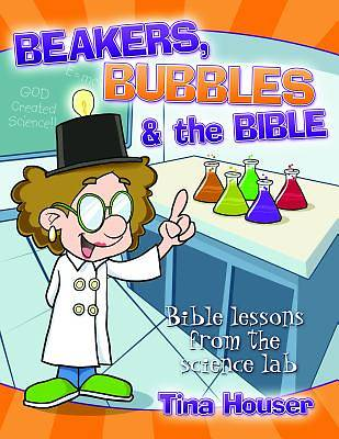 Picture of Beakers, Bubbles and the Bible