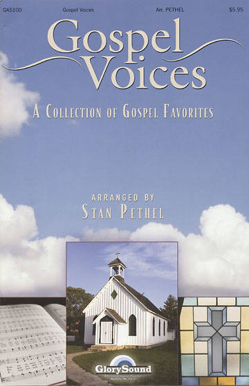 Gospel Voices - A Collection Of Gospel Favorites Arranged By Stan Pethel  SATB Choral Book