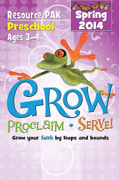 Grow, Proclaim, Serve! Preschool Resource Pak Spring 2014