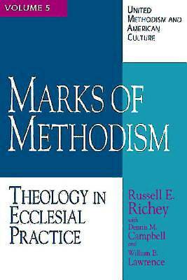 United Methodism and American Culture Volume 5: Marks of Methodism