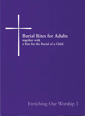 Burial Rites for Adults Together with a Rite for the Burial of a Child
