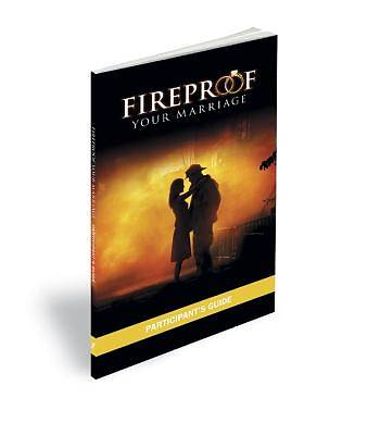 Fireproof Your Marriage Participant's Guide