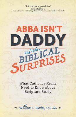 Picture of Abba Isn't Daddy and Other Biblical Surprises