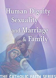 Human Dignity, Sexuality, and Marriage and Family