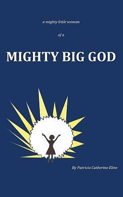 Picture of A Mighty Little Woman of a Mighty Big God