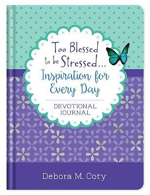 Picture of Too Blessed to Be Stressed. . .Inspiration for Every Day Journal