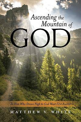 Ascending the Mountain of God