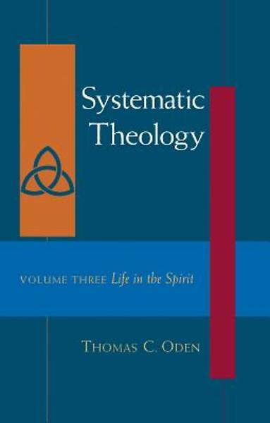 Life in the Spirit Systematic Theology #3