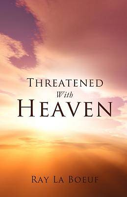Picture of Threatened with Heaven
