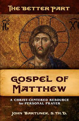Picture of The Better Part, Gospel of Matthew