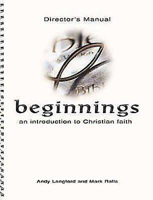 Beginnings: An Introduction to Christian Faith Directors Manual