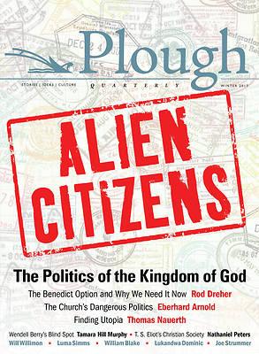 Picture of Plough Quarterly No. 11 - Alien Citizens