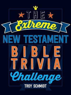 Picture of The Extreme New Testament Bible Trivia Challenge