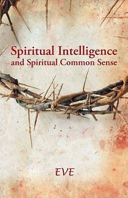 Spiritual Intelligence and Spiritual Common Sense