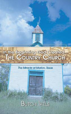 In the Beginning God Created the Country Church