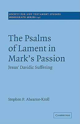 The Psalms of Lament in Marks Passion