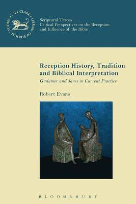 Picture of Reception History, Tradition and Biblical Interpretation