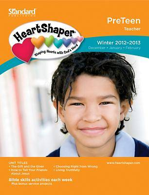 Standards HeartShaper PreTeen Teacher Book Winter 2012-13
