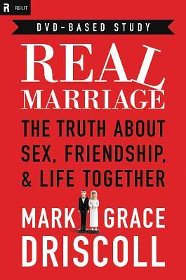 Real Marriage The Truth About Sex, Friendship, &  Life Together DVD Based Study