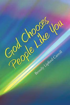 Picture of God Chooses People Like You