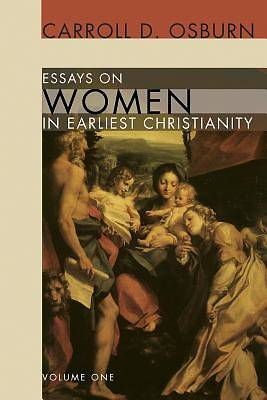 Essays on Women in Earliest Christianity, Volume 1