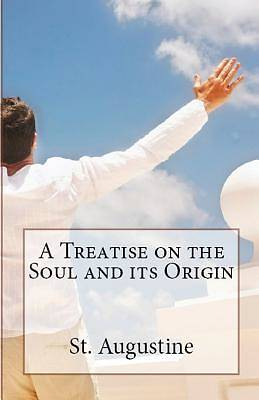 Picture of A Treatise on the Soul and Its Origin