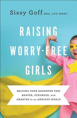 Picture of Raising Worry-Free Girls