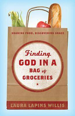 Finding God in a Bag of Groceries - eBook [ePub]