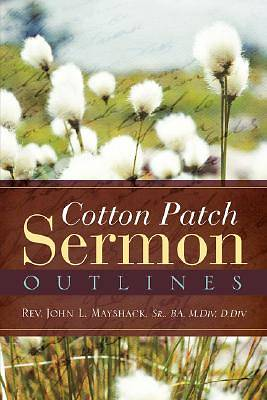 Cotton Patch Sermon Outlines