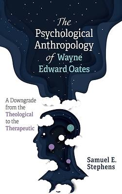 Picture of The Psychological Anthropology of Wayne Edward Oates