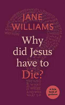 Picture of Why Did Jesus Have to Die?