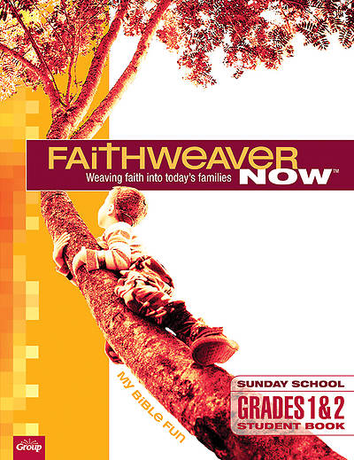 FaithWeaver NOW Grades 1 & 2 Student Book My Bible Fun Fall 2014