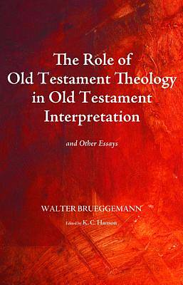 Picture of The Role of Old Testament Theology in Old Testament Interpretation