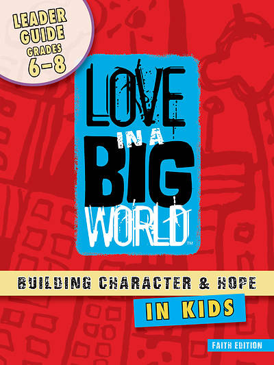 Picture of Love in a Big World Five Session Leader Gr 6-8