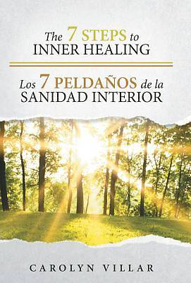 The 7 Steps to Inner Healing - Los 7 Peldanos de La Sanidad Interior