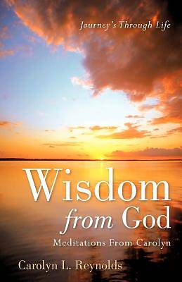 Wisdom from God-Meditations from Carolyn