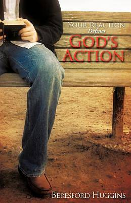 Your Reaction Defines Gods Action