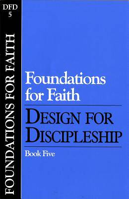 Foundations for Faith: Design for Discipleship #5
