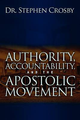 Authority, Accountability, and the Apostolic Movement
