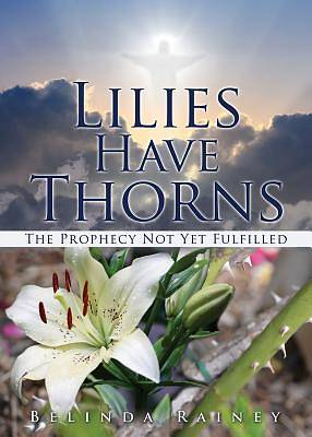 Picture of Lilies Have Thorns