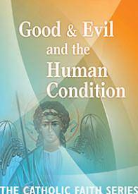 Good & Evil and the Human Condition
