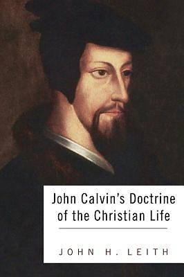 Picture of John Calvin's Doctrine of the Christian Life