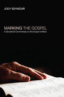 Marking the Gospel