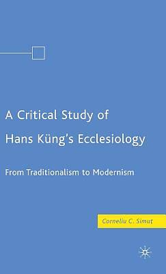 Picture of A Critical Study of Hans Kung's Ecclesiology