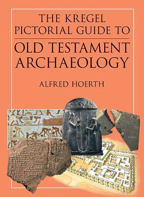 The Kregel Pictorial Guide to Old Testament Archaeology