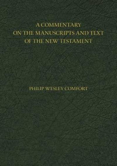 Picture of A Commentary on the Manuscripts and Text of the New Testament